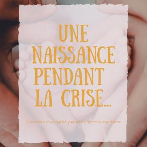 Une naissance pendant la crise