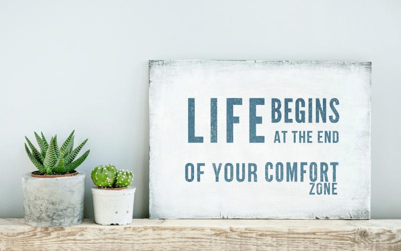 Pourquoi sortir de sa zone de confort ?